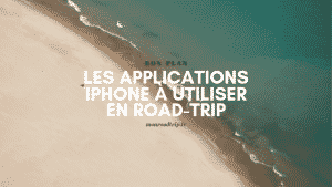 Les applications IPhone _ road-trip