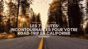 Les 7 routes incontournables pour votre road-trip en Californie