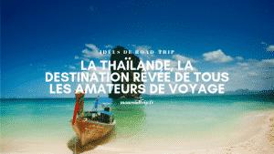 La Thaïlande - destination de rêve