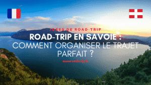Road trip en Savoie : comment organiser le trajet parfait ?